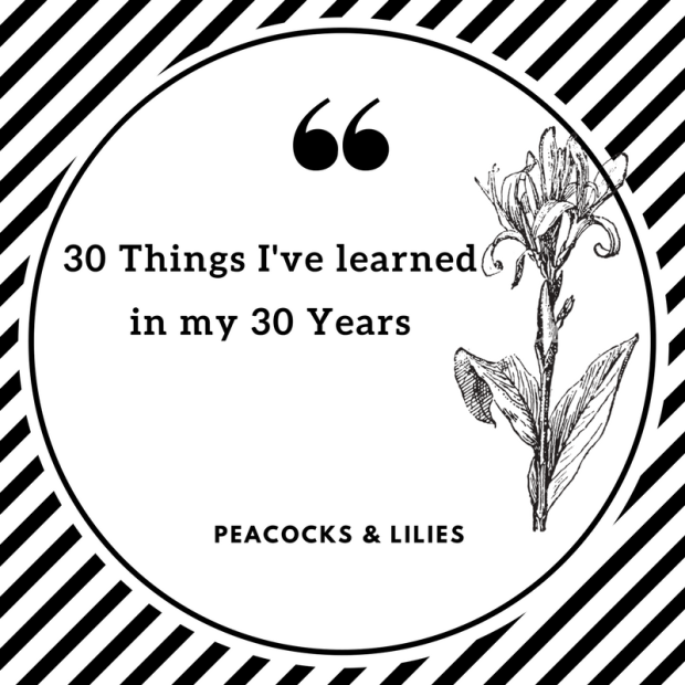 30 Things I've learned in my 30 Years